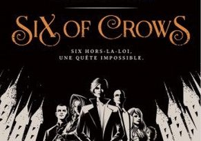 chronique de six of crows