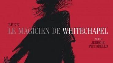 chronique de la bande dessinée le magicien de whitechapel