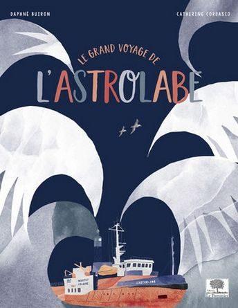 chronique de l'album jeunesse le grand voyage de l'astrolabe