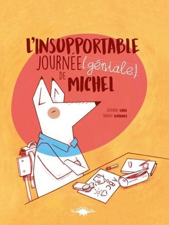chronique de l'album jeunesse l insupportable journee geniale de michel