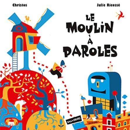 chronique de l'album jeunesse le moulin à paroles