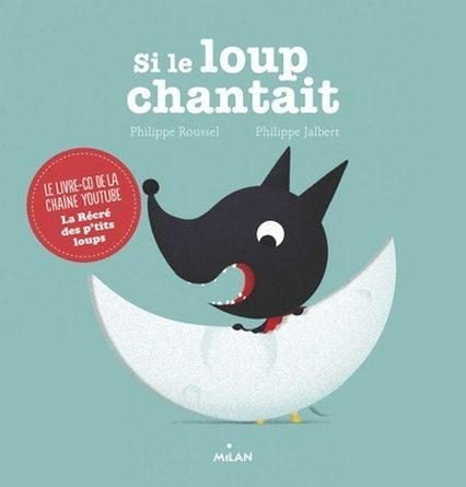 chronique de l'album jeunesse si le loup chantait