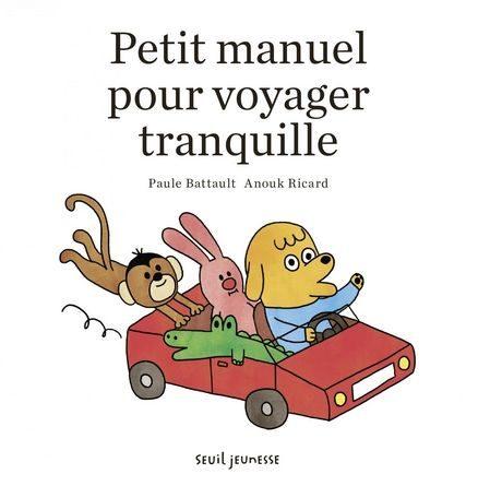 chronique de l'album jeunesse petit manuel pour voyager tranquille