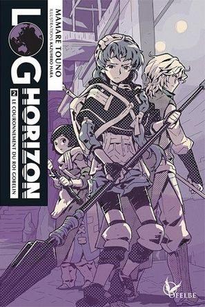 Chronique du roman Log horizon (T2) : Le couronnement du roi gobelin.