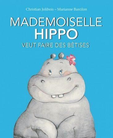 chronique de l'album jeunesse Mademoiselle Hippo veut faire des bêtises.