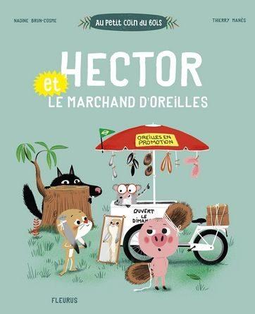 chronique de l'album jeunesse Hector et le marchand d'oreilles