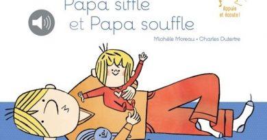 chronique de l'album jeunesse Papa siffle et Papa souffle