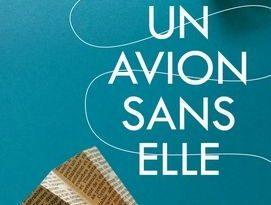 Chronique du roman un avion sans elle