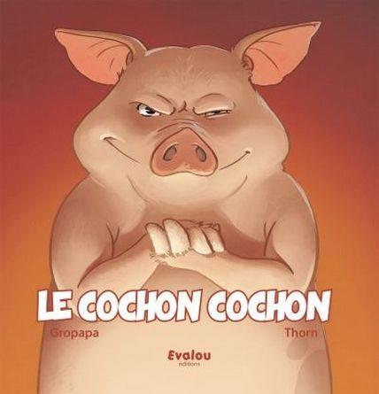 chronique de l'album jeunesse le cochon cochon