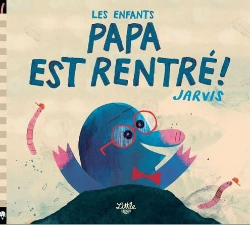 Chronique de l'album jeunesse Les enfants, Papa est rentré !