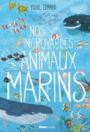 Chronique de l'album jeunesse nos incroyables animaux marins.