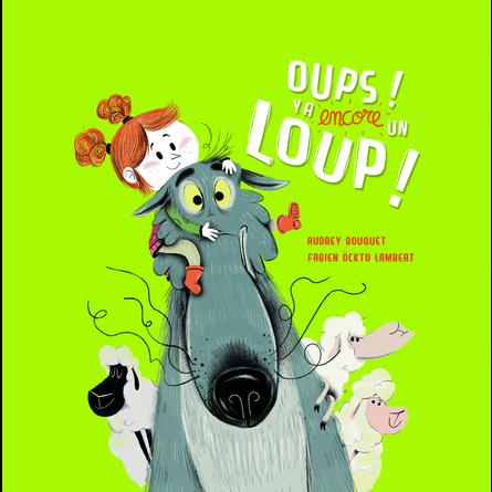 """Chronique de l'album jeunesse Oup's ! Y'a """"encore"""" un loup !"""