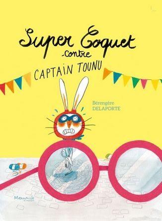 Chronique de l'album jeunesse Super Coquet contre Captain Tounu
