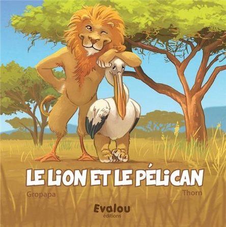Chronique de l'album jeunesse le lion et le pelican
