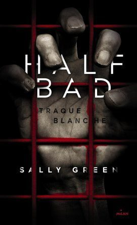 Chronique du roman Half Bad: Traque Blanche