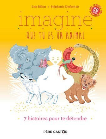 Chronique de l'album jeunesse Imagine que tu es un animal