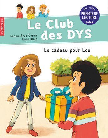 Chronique du roman jeunesse Le Club des DYS - Le cadeau pour Lou