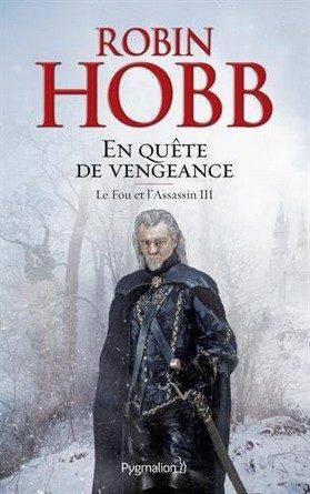 Chronique du roman Le fou et l'assassin, Tome 3: En quête de vengeance.