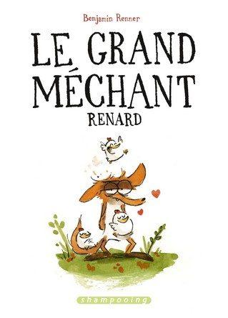 Chronique de la bande dessinée Le grand méchant Renard.