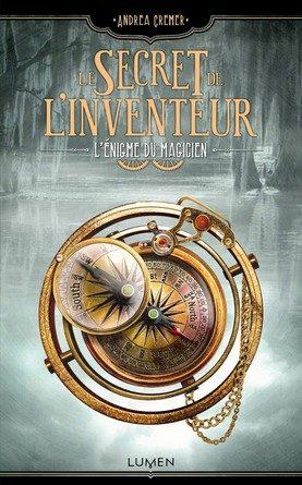 Chronique du roman Le secret de l'inventeur: L'énigme du magicien