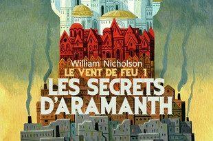 Chronique du roman jeunesse Le Vent de Feu_Tome 1: Les secrets d'Aramanth.