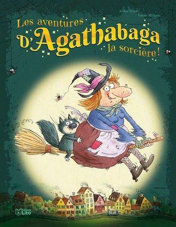 Chronique de l'album jeunesse Les aventures d'Agathabaga la sorcière