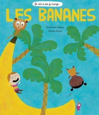 Chronique de l'album jeunesse Je sais ce que je mange: Les bananes