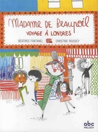 Chronique de l'album jeunesse Madame de Beaupoil voyage à Londres