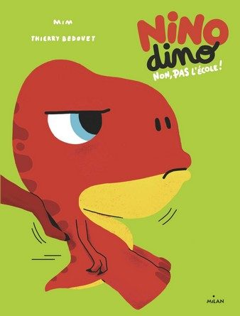 Chronique de l'album jeunesse Nino Dino – Non, pas l'école!