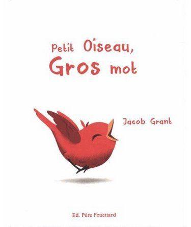 Chronique de l'album jeunesse Petit oiseau, gros mot
