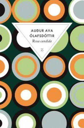 Chronique du roman Rosa Candida