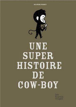 Chronique de l'album jeunesse Une super histoire de cow boy