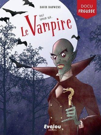 Chronique de l'album documentaire Docufrousse - Tout savoir sur le Vampire.