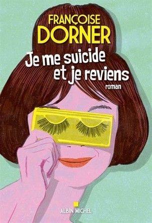 Chronique du roman Je me suicide et je reviens.