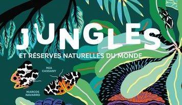 Chronique de l'album jeunesse Jungles et réserves naturelles du monde.