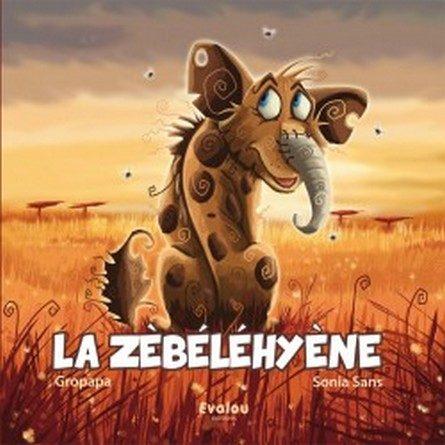 Chronique de l'album jeunesse La Zébéléhyène.