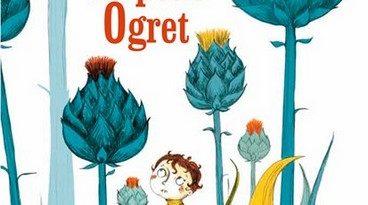 Chronique de l'album jeunesse Le petit Ogret.