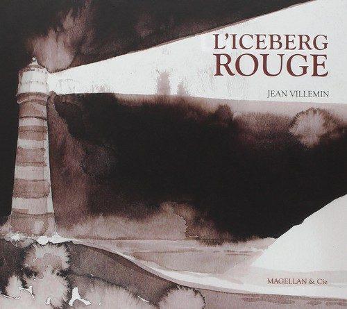 Critique de l'album jeunesse L'iceberg rouge.