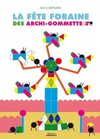 Chronique de l'album jeunesse La fête foraine des archi-gommettes