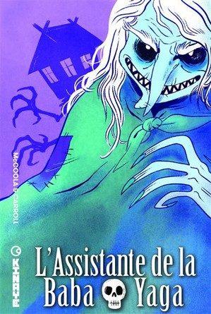 Chronique de la bande dessinée L'assistante de la Baba Yaga