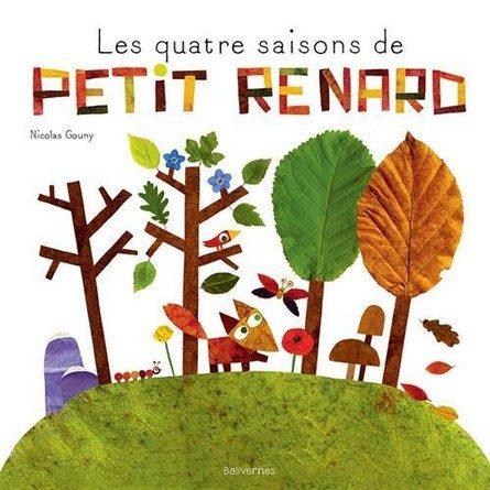 Chronique de l'album jeunesse Les quatre saisons de Petit Renard.