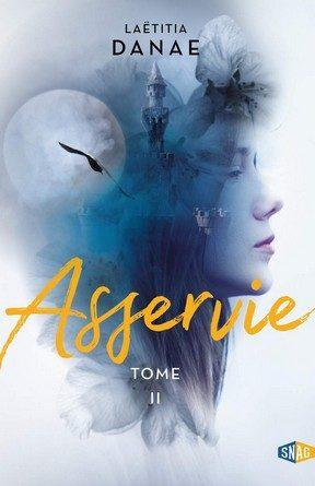 Chronique du roman Asservie