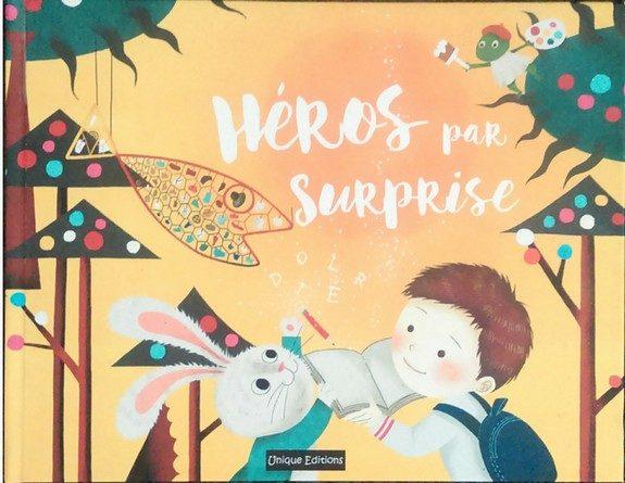 Chronique de l'album jeunesse Héros par surprise