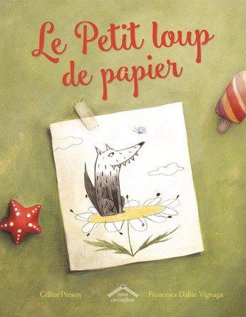Chronique de l'album jeunesse Le Petit loup de papier.