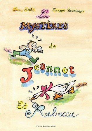 Chronique de l'album jeunesse Les mystères de Jeannot et Rebecca