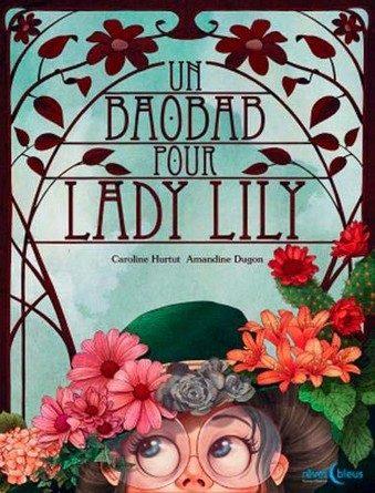 Chronique de l'album jeunesse Un baobab pour Lady Lily
