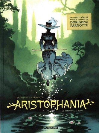 Chronique de la bande dessinée Aristophania: 1.Le royaume d'Azur