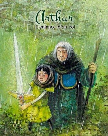 Chronique de l'album jeunesse Arthur - L'enfance d'un roi