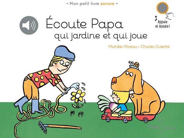 Chronique de l'album jeunesse Ecoute Papa qui jardine et qui joue