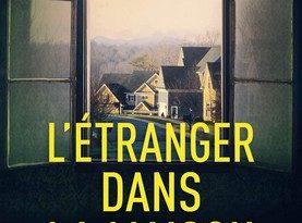 Chronique du roman L'étranger dans la maison